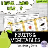 I Have, Who Has? Fruits and Vegetables Vocabulary Game (re