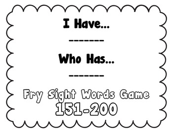 I Have, Who Has - Fry Sight Word Game 151-200 (Set 4)