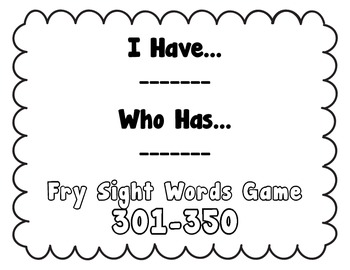 I Have, Who Has - Fry Sight Word Game 301-350 (Set 7)
