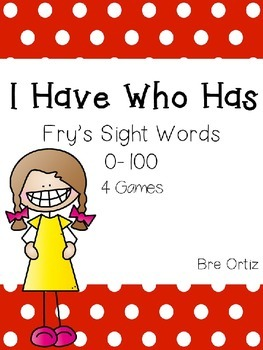 I Have Who Has Fry Sight Words 1-100