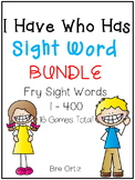 I Have Who Has Fry Sight Words Primary  BUNDLE 1-400