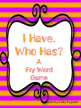 I Have. Who Has? Fry Word Game (easy)