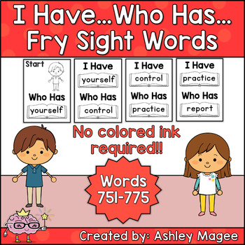 I Have Who Has Fry Words - 31st Group of 25 Words (Words 751-775) Game