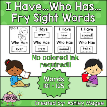 I Have Who Has Fry Words - Fifth 25 Words (Words 101-125) Sight Word Game