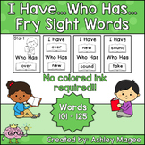 I Have Who Has Fry Words - Fifth 25 Words (Words 101-125)