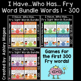 I Have Who Has Fry Words - First 300 Words Bundle (Words 1