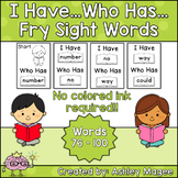 I Have Who Has Fry Words - Fourth 25 Words (Words 76-100)