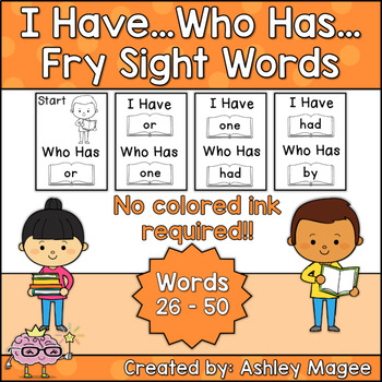 I Have Who Has Fry Words - Second 25 Words (Words 26-50) Sight Word Game