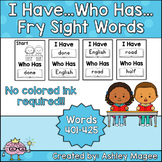 I Have Who Has Fry Words - Seventeenth Group of 25 Words (Words 401-425) Game