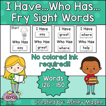 I Have Who Has Fry Words - Sixth 25 Words (Words 126-150) Sight Word Game