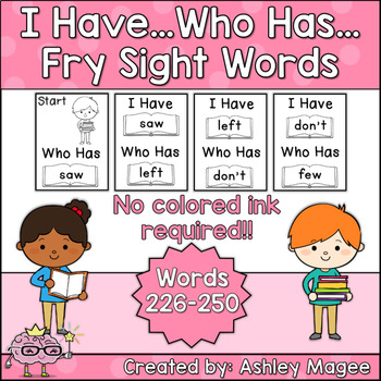 I Have Who Has Fry Words - Tenth 25 Words (Words 226-250)