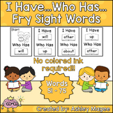 I Have Who Has Fry Words - Third 25 Words (Words 51-75) Si