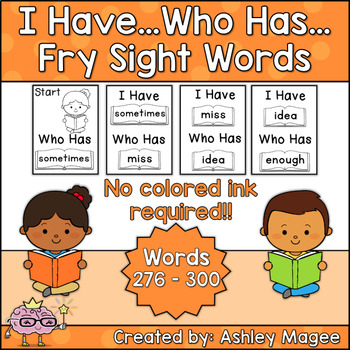 I Have Who Has Fry Words - Twelfth 25 Words (Words 276-300) Sight Word Game