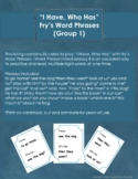 """""""I Have, Who Has"""" Fry's Word Phrases (Group 1)"""
