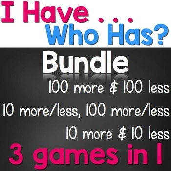 I Have / Who Has Bundle - 10 and 100 More / Less Combined