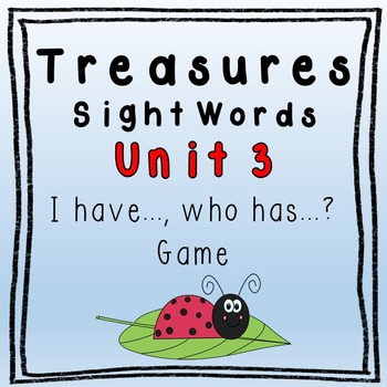 I Have, Who Has Game - 1st Grade Texas Treasures Unit 3 Sight Words