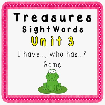 I Have, Who Has Game - 1st Grade Texas Treasures Unit 3 Sight Words - FROGS