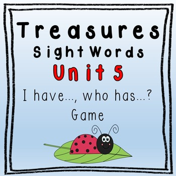 I Have, Who Has Game - 1st Grade Texas Treasures Unit 5 Sight Words