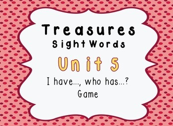 I Have, Who Has Game - 1st Grade Texas Treasures Unit 5 Sight Words - DOTS
