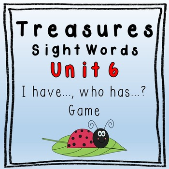 I Have, Who Has Game - 1st Grade Texas Treasures Unit 6 Sight Words