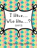 I Have, Who Has Game (1st Grade Treasures Unit 2)