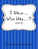 I Have, Who Has Game (1st Grade Treasures Unit 5)