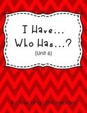 I Have, Who Has Game (1st Grade Treasures Unit 6)