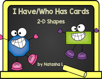 I Have/Who Has Game:  2-D Shapes