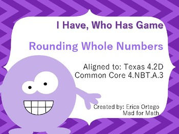 I Have Who Has Game: 4th 5th grade Rounding Whole Numbers 4.2D & 4.NBT.A.3
