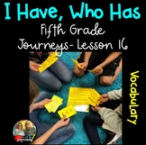 I Have, Who Has Game (5th Grade Journeys, Lesson 16 Vocabulary)