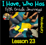 I Have, Who Has Game (5th Grade Journeys, Lesson 23 Vocabulary)