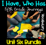 I Have, Who Has Game (5th Grade Journeys, UNIT 6 BUNDLE)