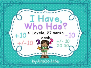 I Have, Who Has Game: Adding and Subtracting 10 or 10s. 4 levels!