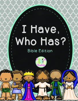 I Have Who Has Game: Bible Edition