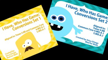 I Have Who Has Game Conversions 4th and 5th Grade 4.8B 4.MD.A.1 5.MD.A1