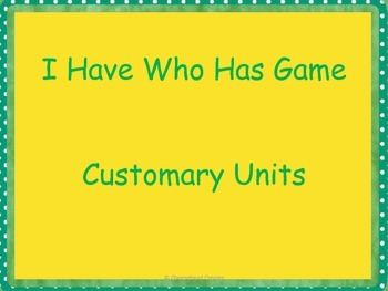 I Have Who Has Game Customary Measurement (difficult)