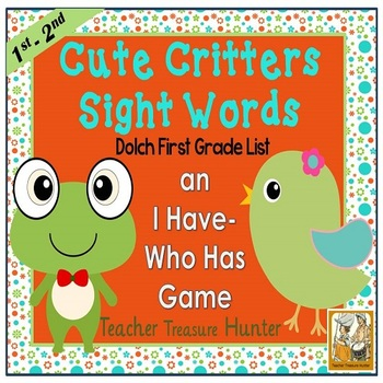 I Have - Who Has Game *Cute Critters* Dolch First Grade Si