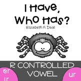 I Have, Who Has R Controlled Vowels ER, IR, UR