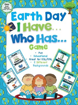 I Have, Who Has? Game – Earth Day - Great for ESL/ENL