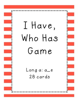 I Have, Who Has Game Long a (a__e)