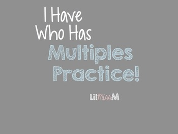 I Have Who Has Game: Multiples Practice