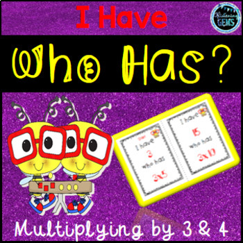 I Have, Who Has Game - Multiplication Facts - Multiplying by 3 & 4