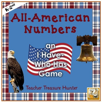 I Have - Who Has Game *Patriotic* Theme **Numbers ~ Math**