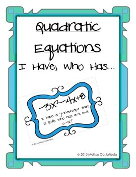 I Have, Who Has Game--Quadratic Equations