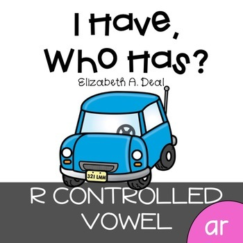 I Have, Who Has Game: R Controlled Vowel AR