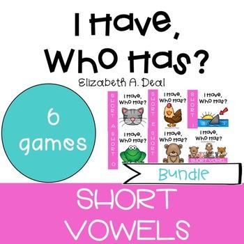 I Have, Who Has Game: Short Vowels BUNDLE