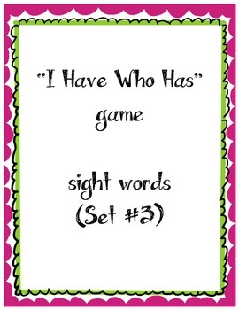 I Have Who Has Game / Sight Words set 3