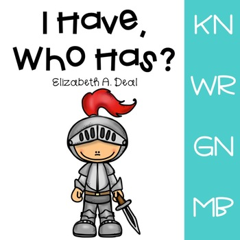 I Have, Who Has Game: Silent Letters Edition {gn, kn, wr, mb}