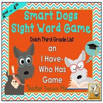 I Have - Who Has Game *Smart Dogs* Dolch Third Grade Sight Words *  28 cards