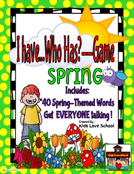 I Have...Who Has? Game--Spring Vocabulary-ENGLISH Version for EVERYONE!